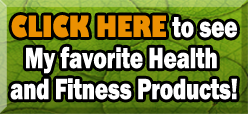 My Favorite Health and Fitness Products!